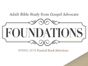 Bible Class - Mark Day - Foundations - Poetical Book Selections Spring 2018