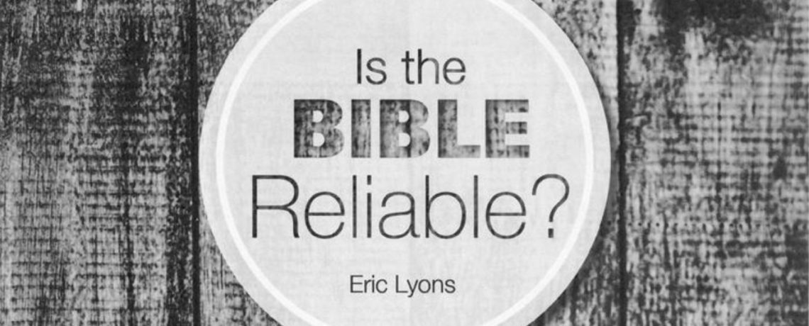 Is the Bible Reliable? – A Seminar with Eric Lyons