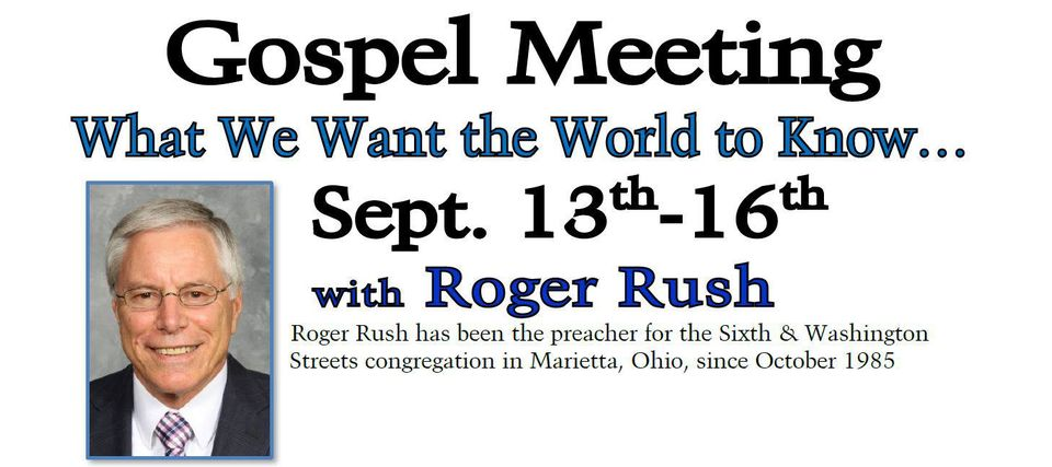 Roger Rush – Gospel Meeting – What we want the world to know…